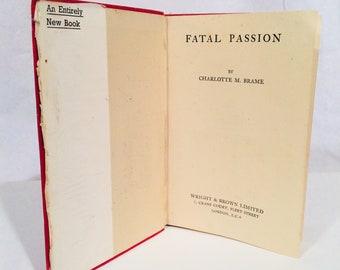 Victorian novel romance 'Fatal passion' by Charlotte M. Brame Vintage.
