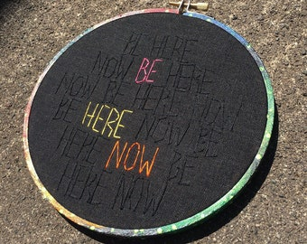 Be here now - hand drawn, painted and embroidered hoop art Ram Dass inspired wall hanging
