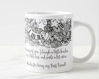 Best Friend Gift Mug, Because Of You, I laugh a little harder, Quote Best Friend