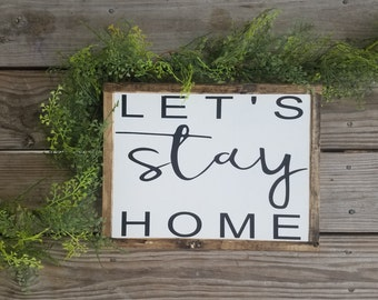 LET'S STAY HOME wooden sign