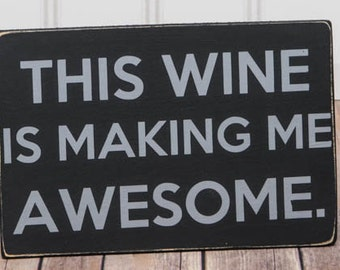 Wine Decor - Wine Gift - Wine Gifts for Women - Wine Lover Gift - Wine Sign - Wine Art - Kitchen Decor - Bar Decor - Wine Gifts - Wine Signs