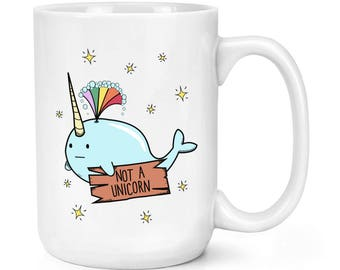 Narwhal Not A Unicorn 15oz Mighty Mug Cup