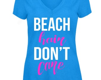 Free Shipping! Beach Hair Don't Care Vneck Tshirt/ Lake Tshirt/ Ocean/ Womens Tshirts