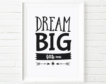 Printable art, DREAM BIG little one print, nursery room decor, Kid's print, Children's print, Wall art, Black and white wall art, quotes