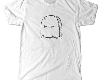 So it goes T-Shirt, Kurt Vonnegut Slaughterhouse Five tombstone tee shirt