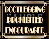 Bootlegging Encouraged Speakeasy Sign Roaring 20s Prohibition Era Art Deco Printable Gatsby Party - Wedding Centerpiece Bar Front Door Sign