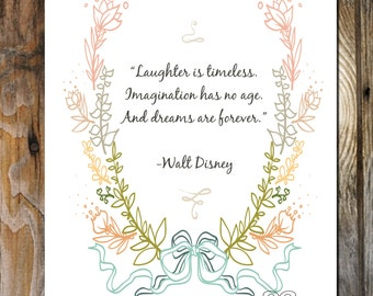 """Disney Quote, """"Laughter is timeless. Imagination has no age. And dreams are forever."""" - DIGITAL INSTANT DOWNLOAD"""