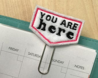 "Pink ""You are Here"" quote Felt Planner Clip - Paper Clip - Bookmark"