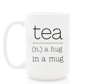 Tea Mug. Tea (n.) a Hug in a Mug. Tea Definition Ceramic Mug. Tea Decor. Hot Tea Lover Gift Idea. Milk & Honey tea cups.
