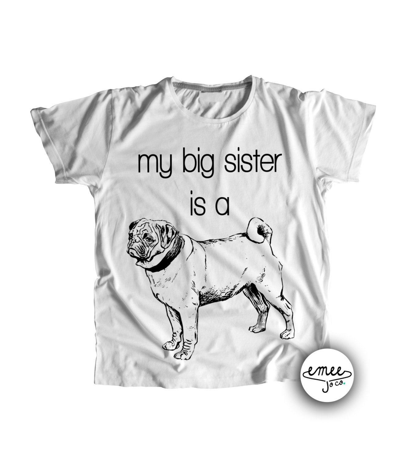 My Big Sister is a Pug Infant to Adult Pug Baby Clothes Pug
