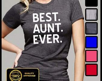 BEST AUNT EVER Shirt, Best Auntie Ever Tshirt, Gifts for Aunts, Funny Aunty Tees, Best Aunt Shirt
