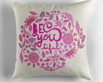 Be You decorative pillow cover- inspiring quote typographic design- modern floral home decor- teen and dorm room decor- pink and beige p