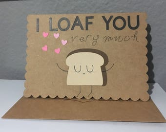 I Loaf You Very Much - Blank Card