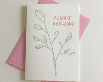 Everyday Card. Just Because. Always Growing. Plants / Botanical.