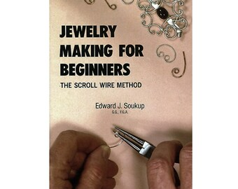 Jewelry Making For Beginners New Book By Edward J. Soukup The Scrool Wire Method. 580-010