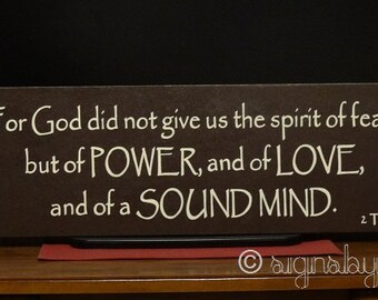 """2 Timothy 1:7 Sign, Scripture Sign, For God did not give us the spirit of fear but of POWER, LOVE, and Sound MIND - 32"""" x 10"""" SignsbyDenise"""
