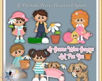 Spring Clipart, Garden, If Friends Were Flowers