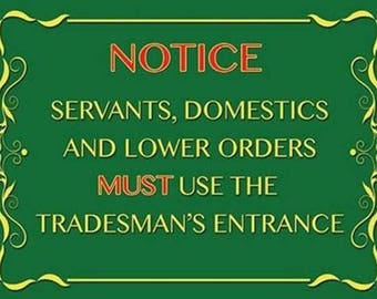 Tradesman's Entrance  Domestic Servants Stately Home Funny Small Metal/Tin Sign
