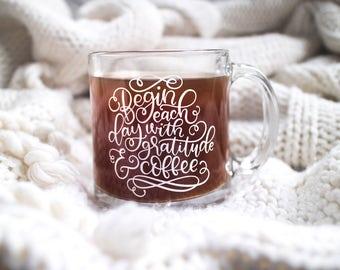 Glass mug- quote mug - Gift for her - Coffee quote mug  -Funny Mug - Glass Coffee cup - Gift under 20 - Gratitude Handlettered Mug
