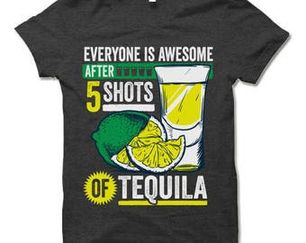 5 Shots of Tequila T Shirt. Funny Tequila Shirt. Party T-Shirt.