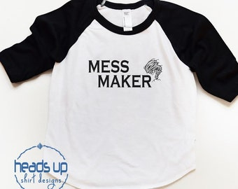 Mess Maker Raglan Shirt - Toddler Boy/Girl Raglan tshirt Mess Maker - Funny Raglan Baby t shirt - Baby Gift Raglan Tee - Toddler Trendy