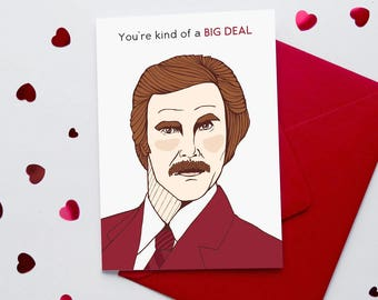 Funny Valentine Card 'You're kind of a big deal'   Anchorman   Ron Burgundy   Funny Film Quote   Funny Valentine Card  