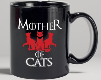 Cat Mug Mother Of Cats Mug Funny Kitten Coffee Mug Game Of Thrones Inspired Cat Mug