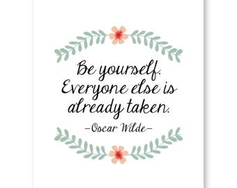 Be Yourself Everyone Else Is Already Taken, Oscar Wilde Quote, Inspirational Print, Popular Famous Quotes, Positive Affirmations
