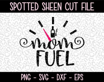 Mom Fuel-Wine  PNG SVG eps and dxf Files for Cutting Machines Cameo or Cricut
