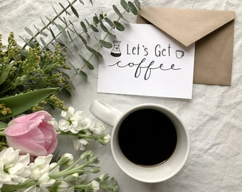 Let's Get Coffee Cards - Hand Illustrated Design - Eco Friendly Greeting Cards - Gift for Her - floral - Envelopes included