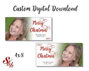 Custom Christmas Cards, Digital Download, Personalized, 4x8 Christmas Card