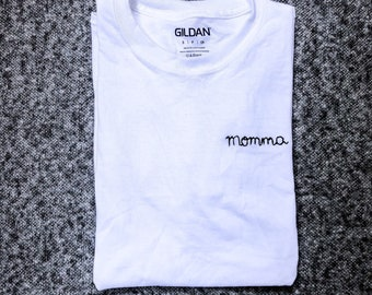 """Embroidered """"Momma"""" T-Shirt (made to order)"""
