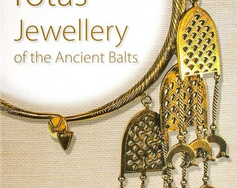 Seno baltu rotas: Jewellery of the Ancient Balts by Janis Mikāns
