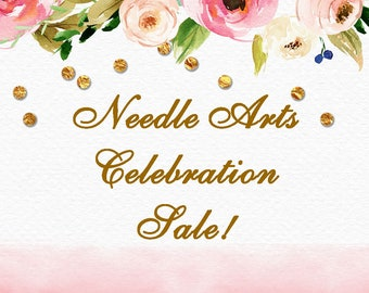 NEEDLE ARTS Celebration SALE!  (Section Title Page...Please do not purchase this page. :-)