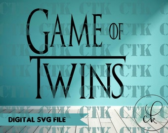 SVG Cut File,Cricut,Stencil, Silhouette, T-shirt,Mug,Tumbler, Parenting, Game of Twins, Mom, Dad, Twins, Game of Thrones, Funny, Kids