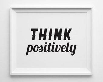 Think Positively Inspirational Print, Motivational Wall Decor, Black and White Art, Motivational Quote, Minimalist Art, Modern Office Art