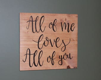 All of Me Loves All of You Painting | Wood Sign | Wood Decor | Handmade | Acrylic | Love | Paint