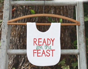 Ready for the Feast Christmas Bib for Baby - First Christmas Dinner Bib - Winter Holiday Bib for Baby Boy or Baby Girl - Baby Christmas Gift