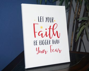 Let Your Faith Be Bigger Than Your Fear,Ready to hang canvas,christian wall art,Christian canvas,Religious Wall art,Custom wall canvas,