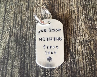Hand Stamped You Know Nothing Personalized Keychain for Game of Thrones and Jon Snow, Ygritte, Wilding Fans, Christmas Gift, Custom