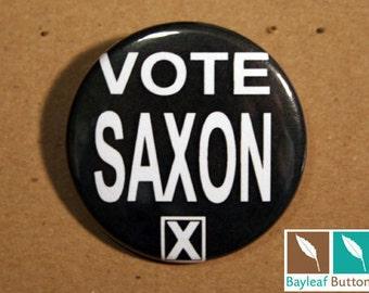 Vote Saxon - Whovian - Pinback Button - Keychain - Magnet
