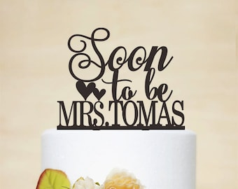 Soon To Be Mrs With Your Last Name Cake Topper,Custom Cake Topper With Last Name,Engagement Cake Topper,Custom Cake Topper C103