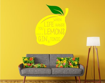 When life hands you lemons, make Gin and Tonic, Funny Quote Wall Art Sticker Decal Transfer