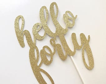 """40th Cake Topper, 40th Birthday Cake Topper, 40th birthday decorations, 40th birthday Party Decor, """"40"""" cupcake picks, Hello Forty Topper"""