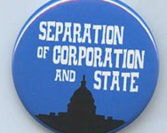 Separation of Corporation and State 1 3/4 inch button