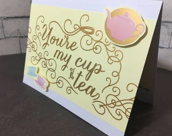 You're my cup of tea - friendship greeting card