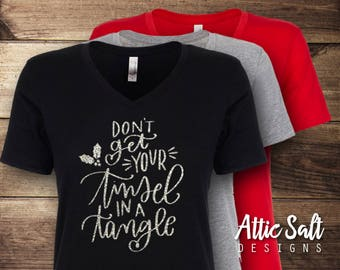 Don't Get Your Tinsel in a Tangle Christmas Shirt, Women's Christmas Shirt, Funny Christmas Shirt
