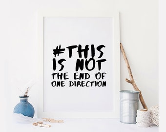 One Direction quote, #ThisIsNotTheEndOfOneDirection song lyric art, album, Moments, lyrics, dorm decor, song quotes