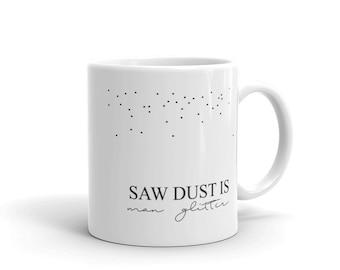 gift for him, gift for mancave, mancave mug, sawdust is manglitter, manglitter mug