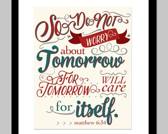 Do Not Worry About Tomorrow | Matthew 6:34 | 8x10 | INSTANT DOWNLOAD